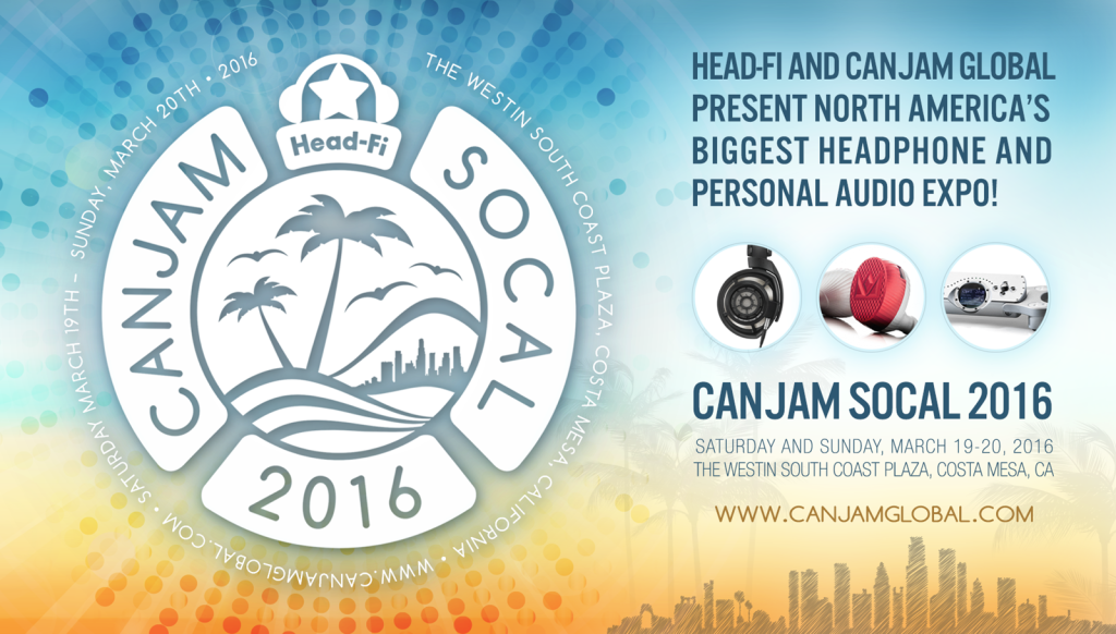 Time for Some Cans and Jams – CanJam SoCal 2016
