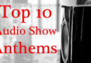 The Top 10 Audio Show Anthems